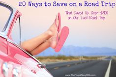 20 Ways to Save on a Road Trip - That Saved Us Over $900 on Our Last Road Trip!!