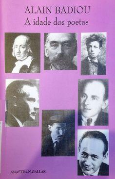 A Idade dos poetas / Alain Badiou ; traducción Emilio Araúxo