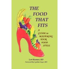 THE FOOD THAT FITS: A Guide to Mastering Your Food Style (Paperback) #organic food #organic #food