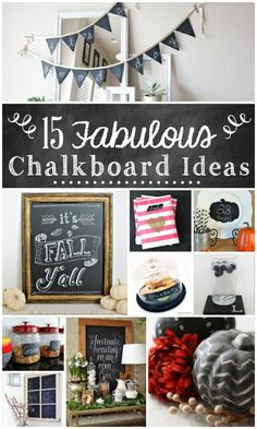 15 Fabulous Chalkboard Ideas: something to get creativity rolling. I could see having items painted with chalkboard paint to be easily changed. Chalkboard Paint, Chalkboard Ideas, Fall Chalkboard, Chalkboard Signs, Chalkboard Banner, Chalkboard Drawings, Chalkboard Lettering, Do It Yourself Furniture, Do It Yourself Home