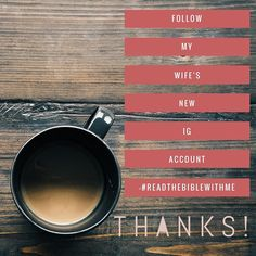 Follow my wife @robinridgeway's #newIG account: @readthebiblewithme!! Help me get her LOTS of followers guys! She's making a big impact! #impact #readthebiblewithme #thebible #bible #bibleverse #biblestudy #helpus #THANKYOU