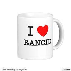 I Love Rancid Classic White Coffee Mug