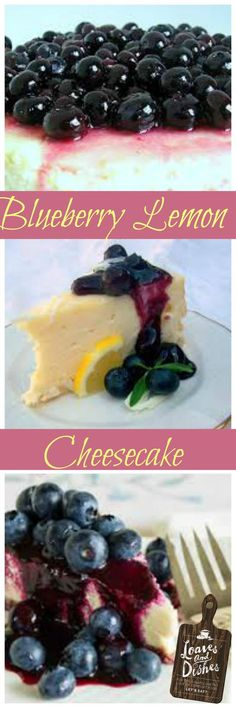 Classic and delicious cheesecake by guest author Cynthia Briggs - just in time for blueberry season!  Try Blueberry Lemon Cheesecake Today! @loavesanddishes.net