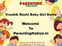 --> We Bring You Vrushik Rashi Baby Girl Names With Accurate Meanings. Brought to you by ParentingNation.in. As your Loving Baby Deserves The Best Name.   --> Have fun reading the Rashi names with meaning and share it.  --> It Contains Celebrity Kids Names, Celebrity Names, God-Goddess, Historical Names, Modern Names, Rare Names, Sanskrit Names.   Best Wishes!