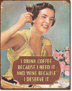 I drink coffee and wine