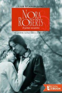 El primer encuentro - Nora Roberts
