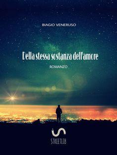 Della stessa sostanza dell'amore eBook: Biagio Veneruso: Amazon.it: Kindle Store