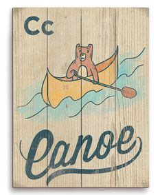 Look at this Beartastic 'C for Canoe' Wall Sign on #zulily today!
