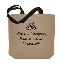 Gone Chopin Bach in a Minuet Funny Music Lover by meandmy3boys, $18.50