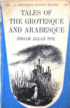 Crossett Library  -  Book cover design by Edward Gorey  --  Book cover design and typography by Edward Gorey for Tales of the Grotesque and Arabesque Edgar Allan Poe. Garden City, NY: Dolphin Books Doubleday. PS2612 .T3