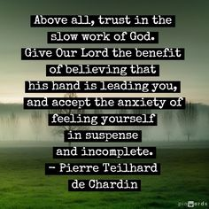 This helps me to trust in Divine Time...not mine :)