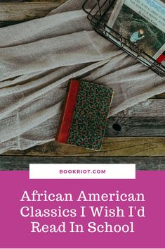 Excellent classics of African American literature that deserve to be taught in high schools across the country (& world!)   book lists | black classics | African American books | African American authors | African American classics | School reading lists