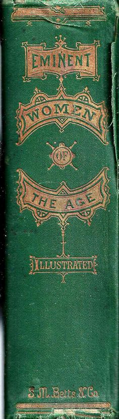 Green vintage book. Eminent women of the age.