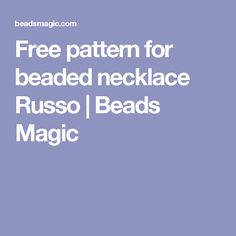 Free pattern for beaded necklace Russo | Beads Magic