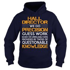 Awesome Tee For Hall Director T-Shirts, Hoodies. GET IT ==► Funny Tee Shirts