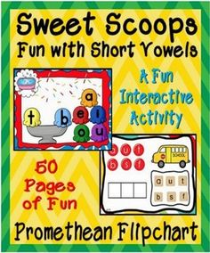Sweet Scoops~Fun with Short Vowels {Promethean Flipchart} - Here is a fun, digital opportunity for your students to learn and master reading/spelling short vowel words! Young learners will be able to identify and form CVC Words in a colorful engaging manner.