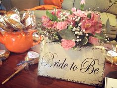 Bride to be sign for bridal tea shower decorations! and pie pop favors make for the perfect parting gift! <3