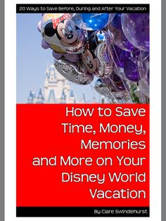 A Disney Mom's Thoughts: How to Save Time, Money, Memories and More on Your Disney World Vacation {Review}