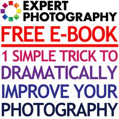 FREE eBook - 1 Simply Trick To Dramatically Improve Your Photography