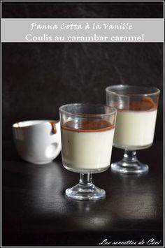 Panna Cotta à la vanille et son coulis au carambar caramel -    Les recettes de Céci