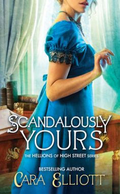 Historical Romance Lover: Scandalously Yours by Cara Elliot