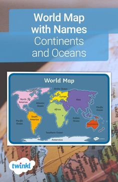 World Map with Names: Continents and Oceans!