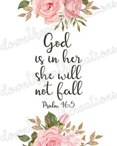 God is in Her She Will Not Fall Printable Psalm Floral Favorite Bible Verses, Bible Verses Quotes, Bible Scriptures, Scripture Art, Bible Prayers, Biblical Quotes, Religious Quotes, Faith Quotes, Psalm 46 5