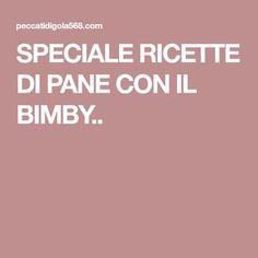 SPECIALE RICETTE DI PANE CON IL BIMBY..