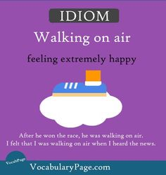 Idioms about happiness (4) Walking on air: feeling extremely happy