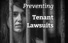 By implementing excellent property management practices, you can eliminate the majority of landlord-tenant issues and prevent tenant lawsuits.