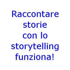 """storytelling: articolo molto completo su storytelling dal punto di vista del marketing, comunque molto interessante anche dal punto di vista di un utilizzo didattico del """"raccontare storie"""""""