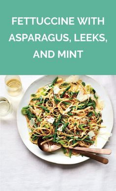 Fettuccine With Asparagus, Leeks, and Mint | Get the recipe for Fettuccine With Asparagus, Leeks, and Mint.