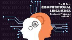 The 20 Best Computational Linguistics Graduate Programs in the U.S.