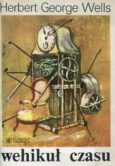 """""""Wehikuł czasu"""" (The Time Machine) Herbert George Wells Translated by Feliks Wermiński Cover by Krzysztof Łada Published by Wydawnictwo Iskry 1986"""