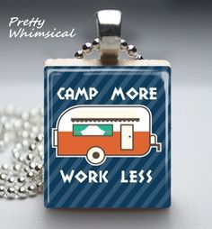 Camping Jewelry, Camp More Work Less RV Necklace, Scrabble Tile Pendant