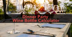 The Dinner Party Wine Bottle Calculator ensures you always buy the right amount of bottles for a #party!