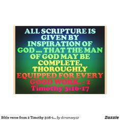 ALL SCRIPTURE IS GIVEN BY INSPIRATION OF GOD ... THAT THE MAN OF GOD MAY BE COMPLETE, THOROUGHLY EQUIPPED FOR EVERY GOOD WORK. - 2 Timothy 3:16-17. Canvas Print.