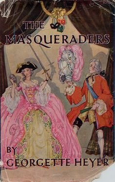 The Masqueraders by Georgette Heyer - first edition Historical Romance Books, Historical Fiction, Regency Romance Novels, Vintage Book Covers, Vintage Books, Georgette Heyer, The Other Boleyn Girl, Beautiful Book Covers, Inspirational Books