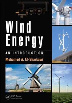 Wind Energy: An Introduction covers wind energy system types, operation, modeling, analysis, integration, and control. Beginning with a history of the development of wind energy, this comprehensive bo