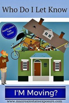 Who Should I Let Know I Am Moving? http://www.maxrealestateexposure.com/who-to-notify-when-moving/