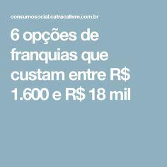 6 opções de franquias que custam entre R$ 1.600 e R$ 18 mil