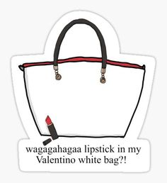 ada1446c897c Lipstick in my Valentino white bag ! Sticker Best Memes