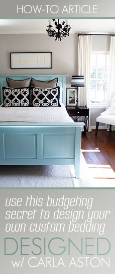 """Article: """"Use This Budgeting Secret To Design Your Own Custom Bedding"""" Link ➤ http://carlaaston.com/designed/budgeting-secret-design-custom-bedding 