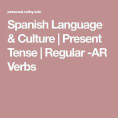 Spanish Language & Culture | Present Tense | Regular -AR Verbs