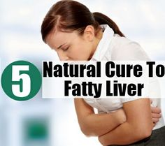 Top 5 Natural Cures For Fatty Liver
