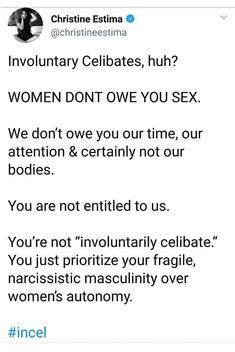 Sadly, too many men take on the body, but never develop a soul. I love knowing most internet trolls and commenters are #incel