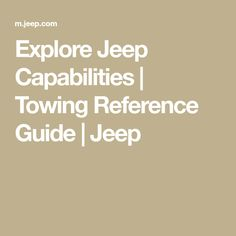 Explore Jeep Capabilities | Towing Reference Guide | Jeep