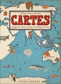 Cartes: Voyages parmi mille curiosités et merveilles du monde, Daniel Mizielinski