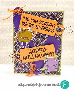 card by Kathy Schweinfurth. Reverse Confetti stamp sets: Monsterous and Haunt It. Confetti Cuts: Monsterous and Tag Duo. RC 6x6 paper pad: Every Little Bit. Halloween card. Monsters.