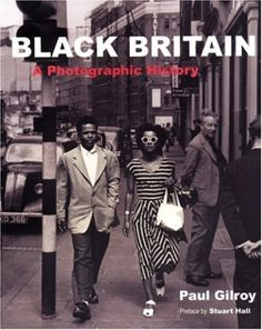 Black Britain: A Photographic History: Paul Gilroy: 9780863565403: Amazon.com: Books